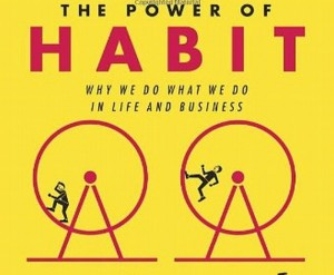 Book Review: The Power of Habit by Charles Duhigg