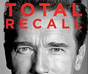 Book Review: Total Recall: My Unbelievably True Life Story by Arnold Schwarzenegger