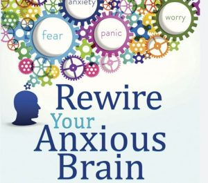Book Review: Rewire Your Anxious Brain by Catherine M Pittman, Elizabeth M Karle